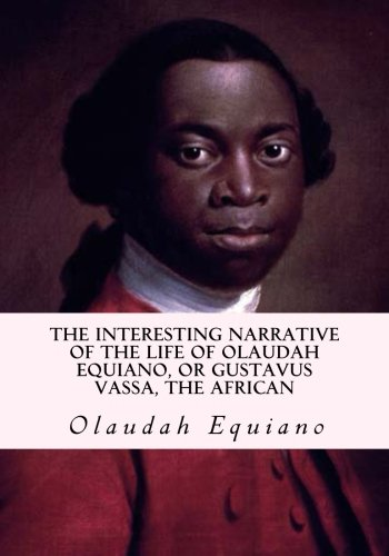 the book The interesting narrative of the life of Olaudah equiano, or gustavus Vassa, the african by Olaudah Equiano