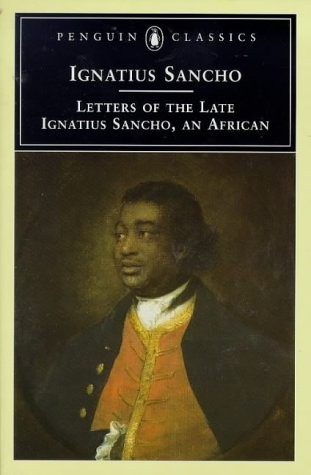the book Letters of the late Ignatius Sancho, an African by Ignatius Sancho